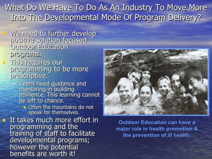 What Do We Have To Do As An Industry To Move More Into The Developmental Mode Of Program Delivery? <ul><li>We need to furt...