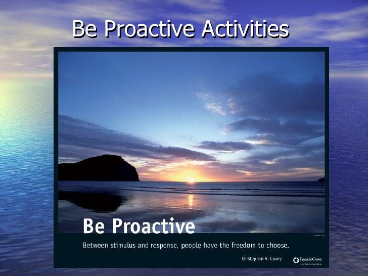 Be Proactive Activities