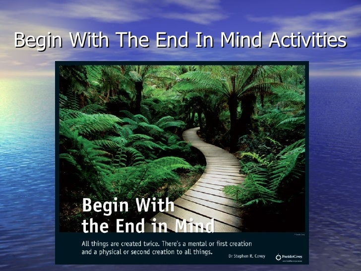 Begin With The End In Mind Activities