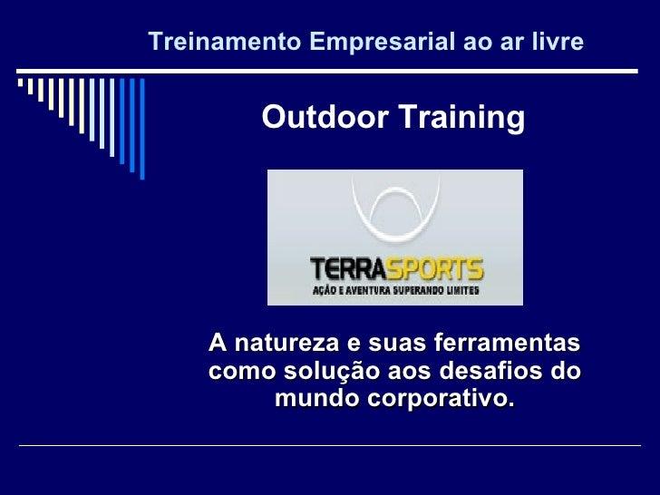 Treinamento Empresarial ao ar livre A natureza e suas ferramentas como solução aos desafios do mundo corporativo. Outdoor ...