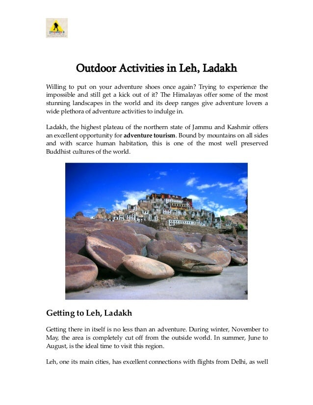 Outdoor Activities in Leh, Ladakh Willing to put on your adventure shoes once again? Trying to experience the impossible a...