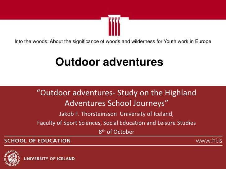 Into the woods: About the significance of woods and wilderness for Youth work in Europe                  Outdoor adventure...
