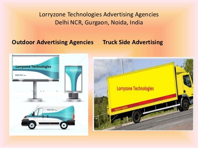 Lorryzone Technologies Advertising Agencies Delhi NCR, Gurgaon, Noida, India Outdoor Advertising Agencies Truck Side Adver...