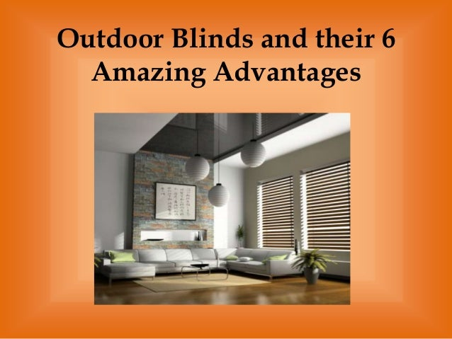 Outdoor Blinds and their 6Amazing Advantages