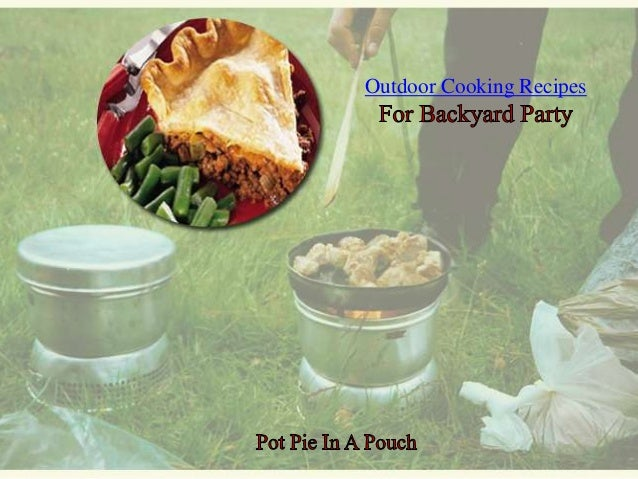 Outdoor Cooking Recipes For Backyard Party