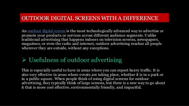 Outdoor digital screens with a difference