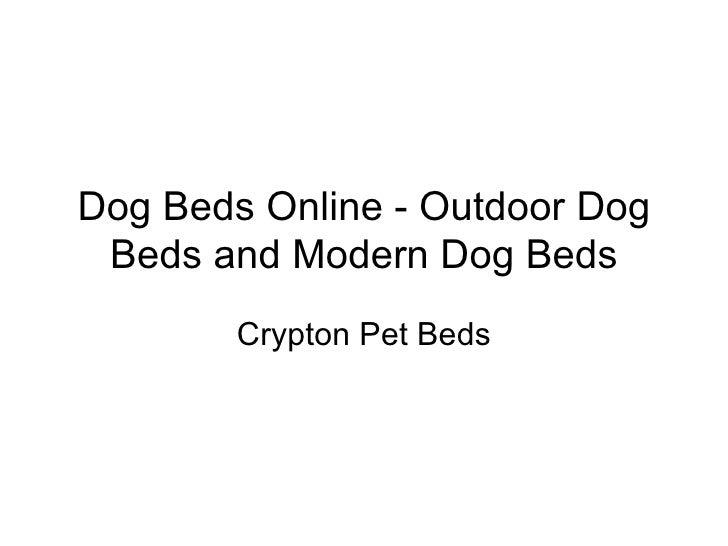 Dog Beds Online - Outdoor Dog Beds and Modern Dog Beds Crypton Pet Beds