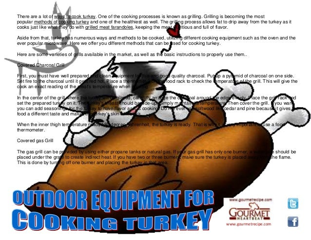 www.gourmetrecipe.com There are a lot of ways to cook turkey. One of the cooking processes is known as grilling. Grilling ...