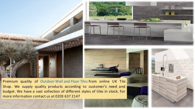Outdoor Floor And Wall Tiles Uk Tiles Shop