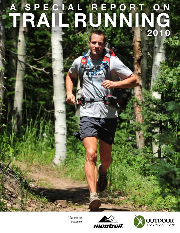 a   Special               reporT   onTrail running           2010         A Partnership            Project of: