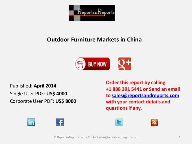 Outdoor Furniture Markets in China Order this report by calling +1 888 391 5441 or Send an email to sales@reportsandreport...