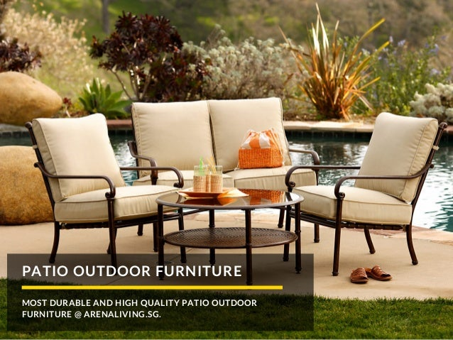 High Quality Garden Furniture Outdoor furniture sale sg patio garden and balcony furniture patio outdoor furniture most durable and high quality workwithnaturefo