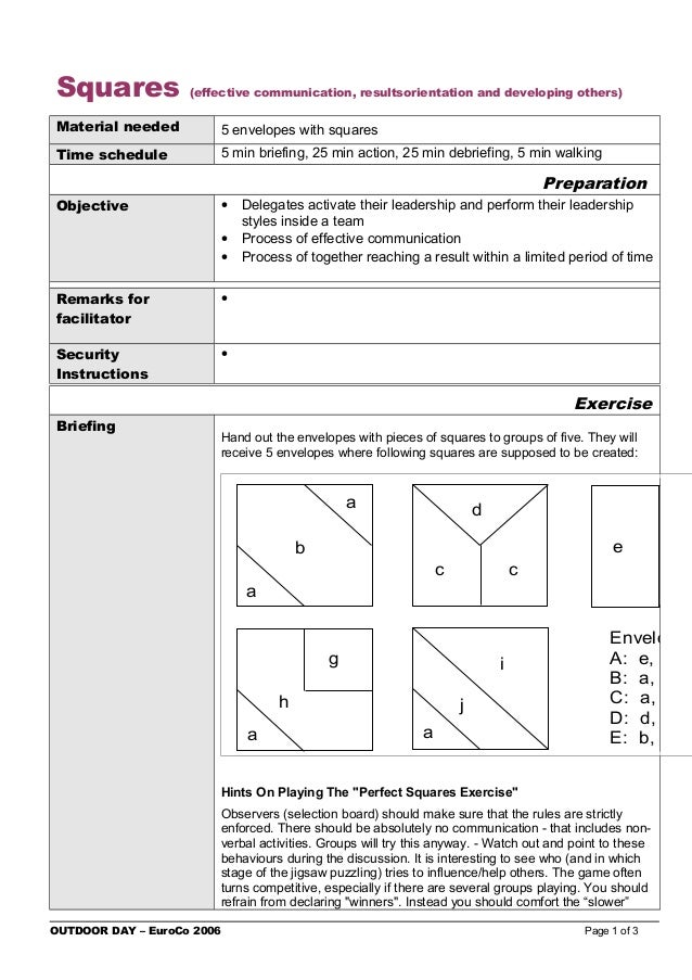 Squares (effective communication, resultsorientation and developing others)Material needed 5 envelopes with squaresTime sc...