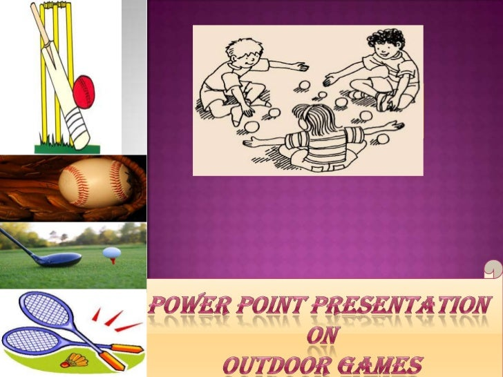 POWER POINT PRESENTATION ON  OUTDOOR GAMES <br />