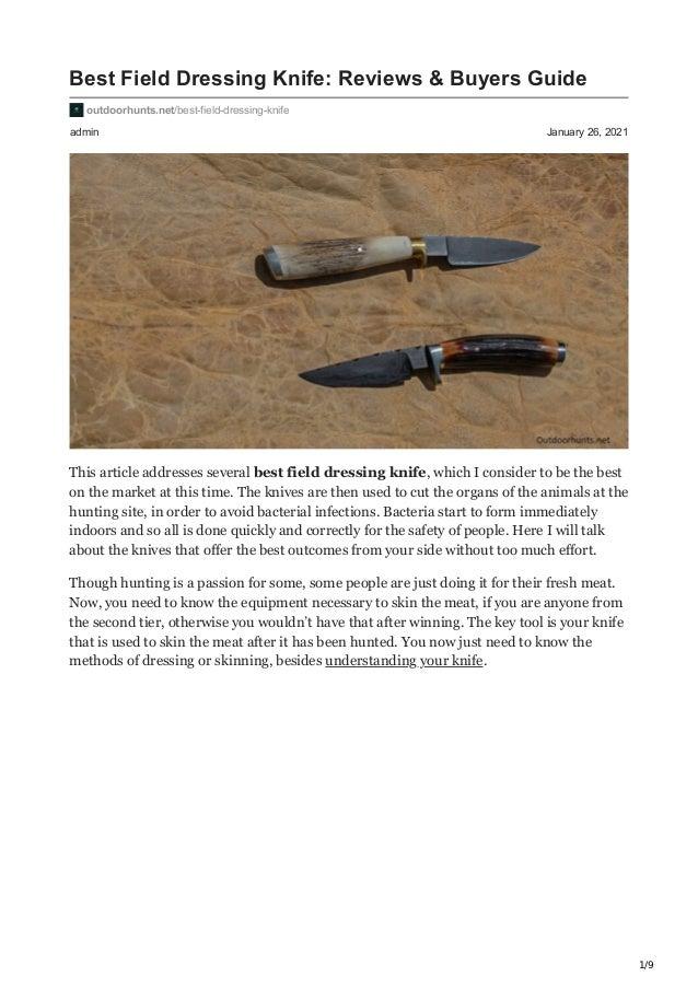 1/9 admin January 26, 2021 Best Field Dressing Knife: Reviews & Buyers Guide outdoorhunts.net/best-field-dressing-knife Th...
