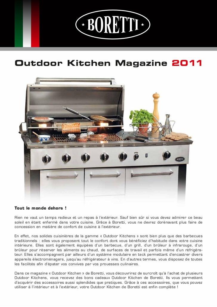 Outdoor Kitchen Magazine 2011Tout le monde dehors !Rien ne vaut un temps radieux et un repas à l'extérieur. Sauf bien sûr ...