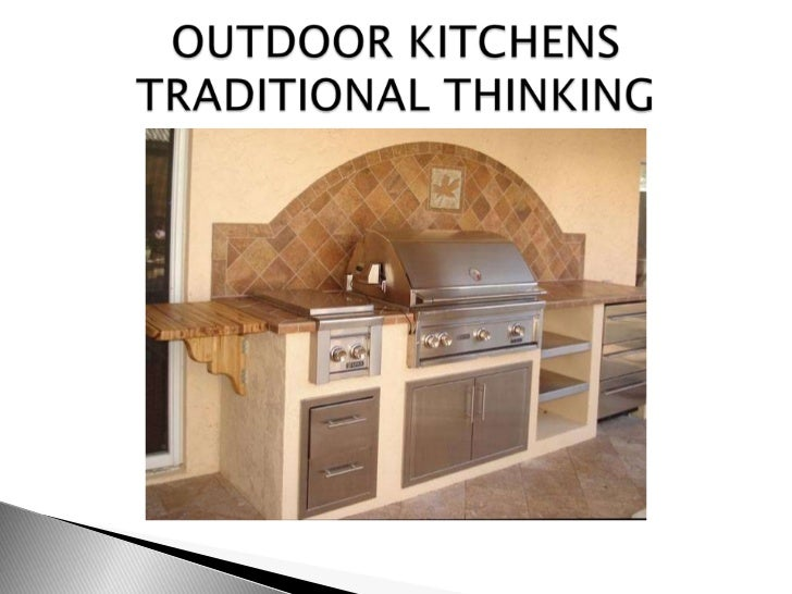 OUTDOOR KITCHENSTRADITIONAL THINKING<br />