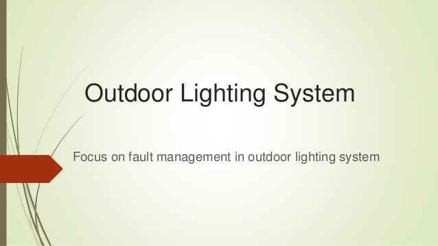 Outdoor Lighting System Focus on fault management in outdoor lighting system