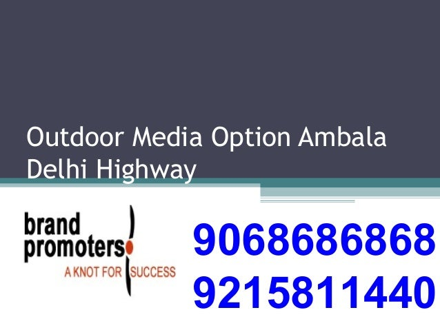 Outdoor Media Option Ambala Delhi Highway 9068686868 9215811440