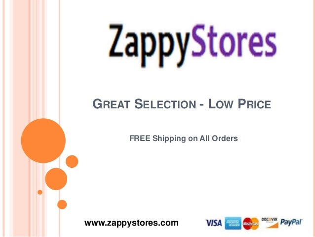 GREAT SELECTION - LOW PRICE FREE Shipping on All Orders www.zappystores.com