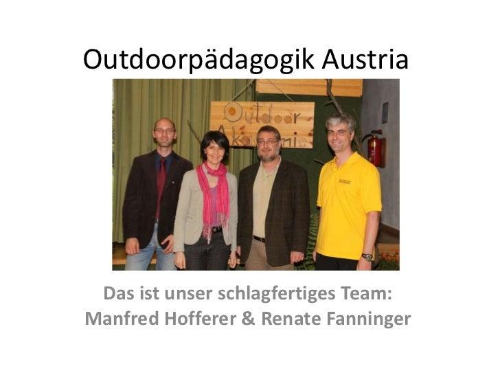 Outdoorpädagogik Austria Das ist unser schlagfertiges Team:Manfred Hofferer & Renate Fanninger