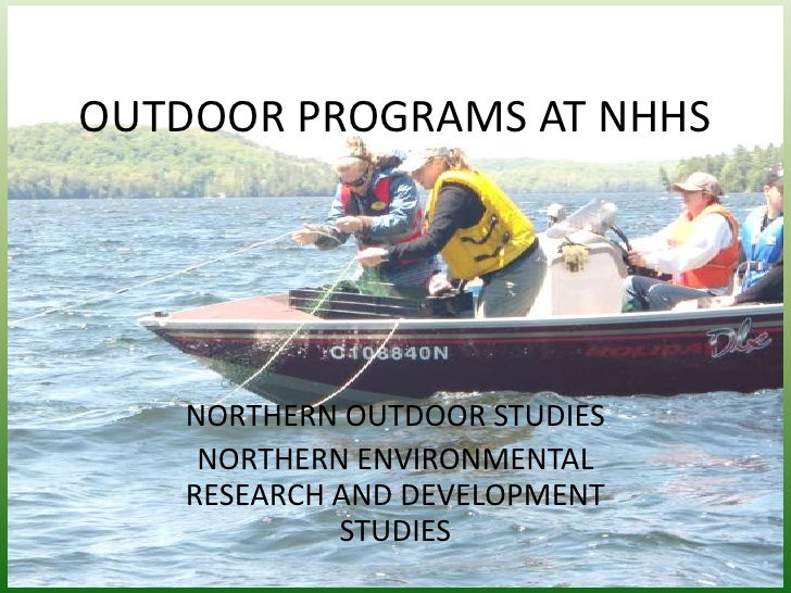 OUTDOOR PROGRAMS AT NHHS<br />NORTHERN OUTDOOR STUDIES<br />NORTHERN ENVIRONMENTAL RESEARCH AND DEVELOPMENT STUDIES<br />