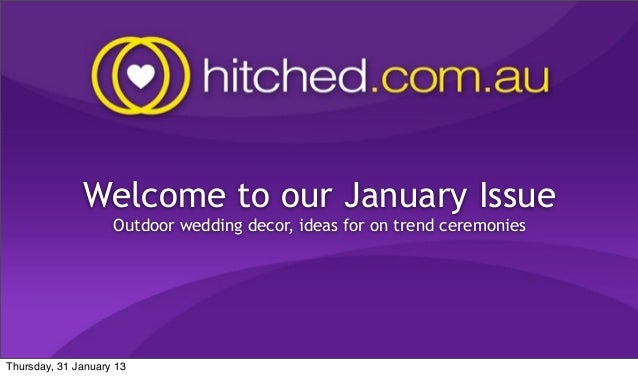 Welcome to our January Issue                    Outdoor wedding decor, ideas for on trend ceremoniesThursday, 31 January 13