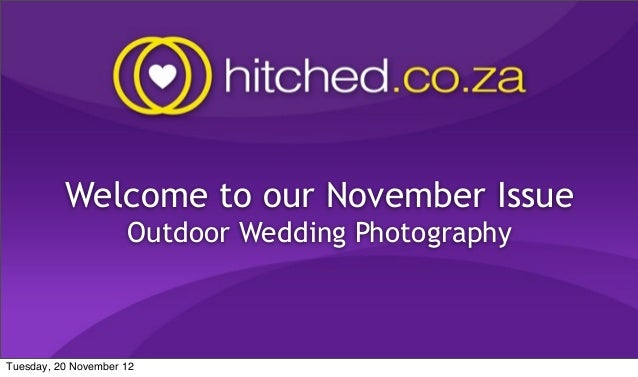 Welcome to our November Issue                     Outdoor Wedding PhotographyTuesday, 20 November 12