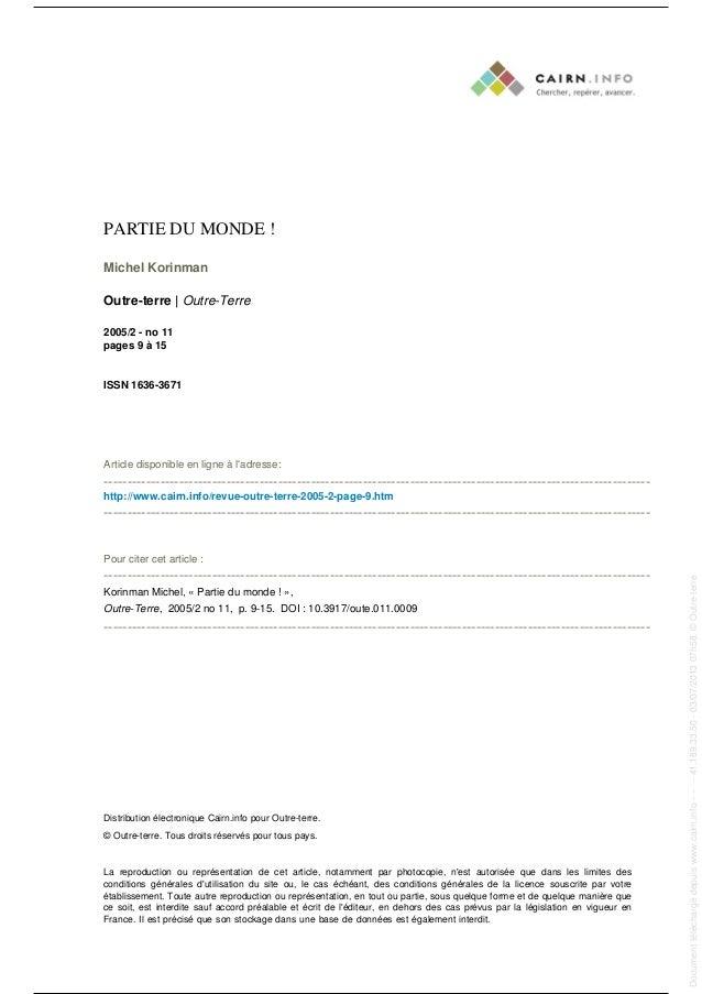 PARTIE DU MONDE ! Michel Korinman Outre-terre | Outre-Terre 2005/2 - no 11 pages 9 à 15 ISSN 1636-3671 Article disponible ...