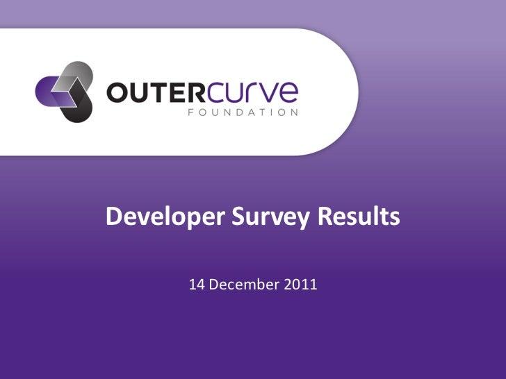 Developer Survey Results      14 December 2011