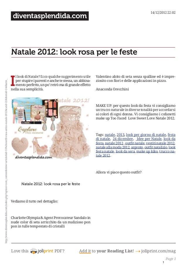 Love this PDF? Add it to your Reading List! 4 joliprint.com/mag diventasplendida.com Natale 2012: look rosa per le feste I...