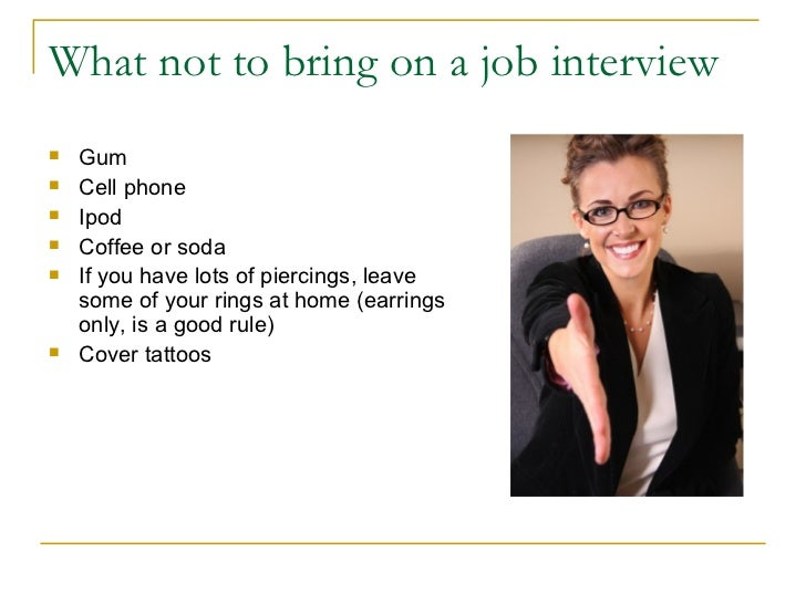 what not to bring on a job interview - What To Bring To A Job Interview