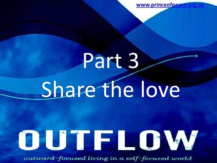 www.princeofpeace.org.au<br />Part 3<br />Share the love<br />