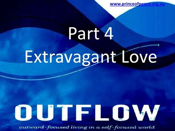 www.princeofpeace.org.au<br />Part 4 Extravagant Love<br />