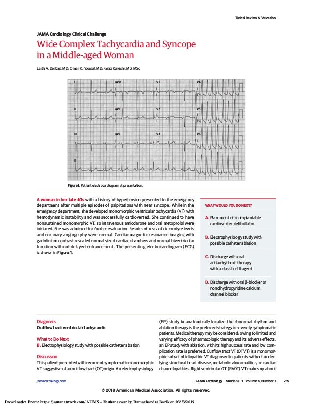 Wide Complex Tachycardia and Syncope in a Middle-aged Woman Laith A. Derbas, MD; Omair K. Yousuf, MD; Faraz Kureshi, MD, M...