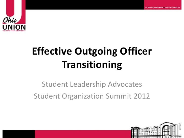 Effective Outgoing Officer       Transitioning  Student Leadership AdvocatesStudent Organization Summit 2012