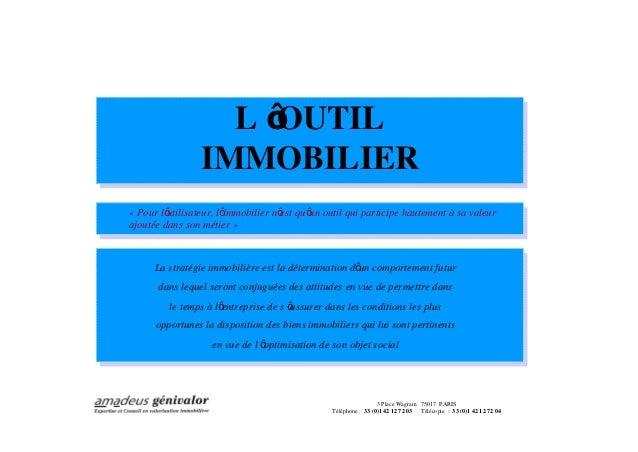 L OUTIL                 IMMOBILIER« Pour l utilisateur, l immobilier n est qu un outil qui participe hautement à sa valeur...