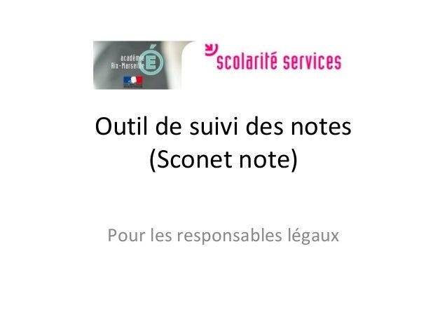 Outil de suivi des notes     (Sconet note) Pour les responsables légaux