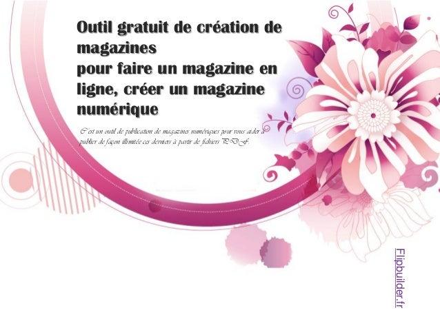 Outil gratuit de création de magazines  pour faire un magazine en ligne, créer un magazine numérique  C'est un outil de pu...