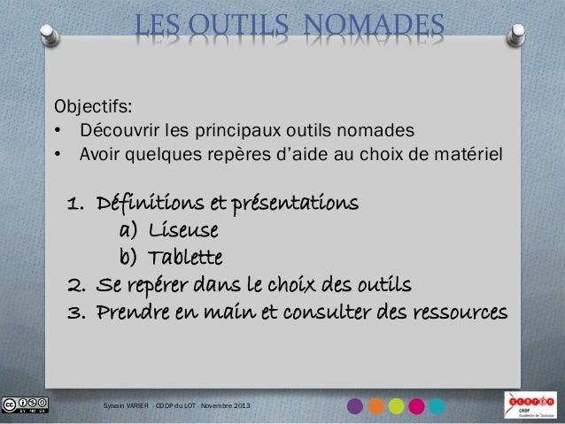 LES OUTILS NOMADES Objectifs: • Découvrir les principaux outils nomades • Avoir quelques repères d'aide au choix de matéri...
