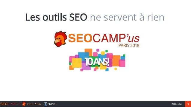 1#seocamp Les outils SEO ne servent à rien