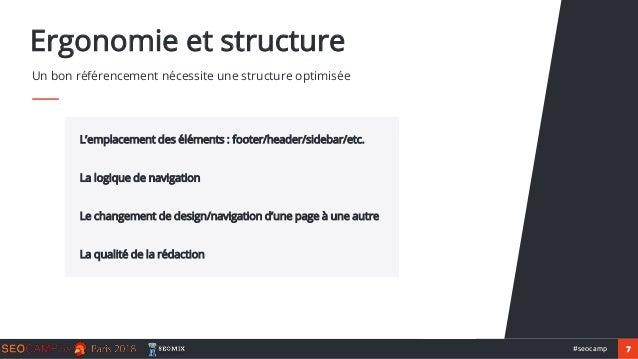 7#seocamp L'emplacement des éléments : footer/header/sidebar/etc. La logique de navigation Le changement de design/navigat...
