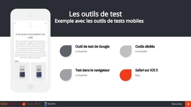 9#seocamp Les outils de test Exemple avec les outils de tests mobiles Compatible Outil de test de Google Compatible Test d...