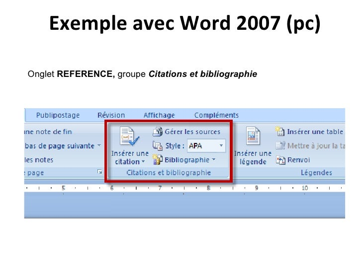 Exemple avec Word 2007 (pc) Onglet  REFERENCE,  groupe   Citations et bibliographie
