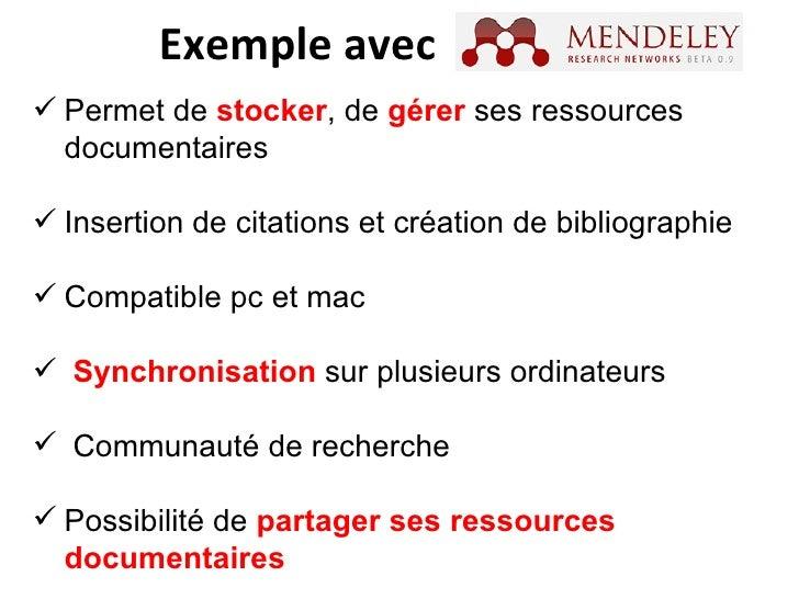 Exemple avec  <ul><li>Permet de  stocker , de  gérer  ses ressources documentaires </li></ul><ul><li>Insertion de citation...