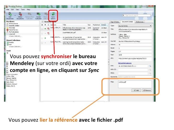 Vous  pouvez   lier la référence  avec le fichier .pdf Vous pouvez  synchroniser  le bureau Mendeley  (sur votre ordi)  av...