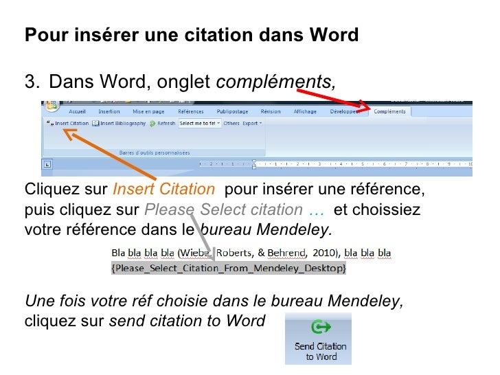 <ul><li>Pour insérer une citation dans Word </li></ul><ul><li>Dans Word, onglet  compléments,  </li></ul>Cliquez sur  Inse...