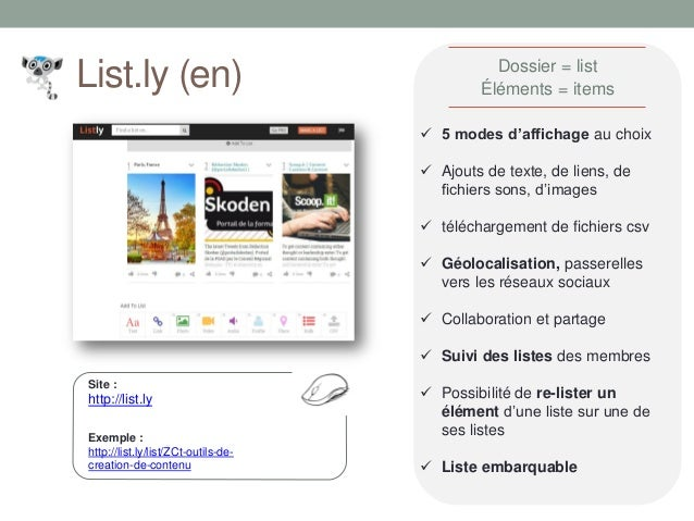Site : http://list.ly  5 modes d'affichage au choix  Ajouts de texte, de liens, de fichiers sons, d'images  téléchargem...