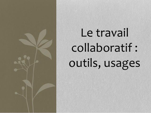 Le travailcollaboratif :outils, usages
