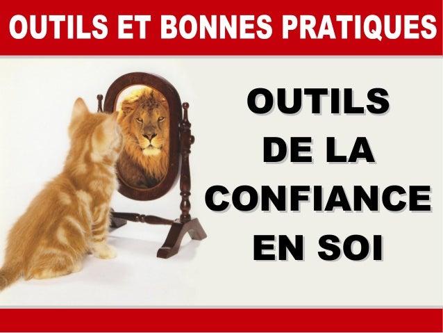 OUTILSOUTILS DE LADE LA CONFIANCECONFIANCE EN SOIEN SOI
